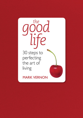 The Good Life by Mark Vernon