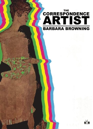 The Correspondence Artist by Barbara Browning
