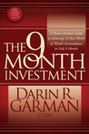 The 9 Month Investment: A Passive Investors Guide to Achieving 10 Years Worth of Wealth Accumulation in Only 9 Months