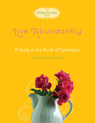 Live abundantly a study in the book of ephesians