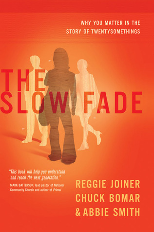 The Slow Fade by Reggie Joiner