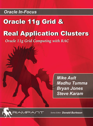 Oracle 11g Grid & Real Application Clusters: Oracle 11g Grid Computing with RAC