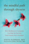 The Mindful Path Through Shyness Workbook