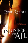 Injustice For All (Justice Seekers, #1)
