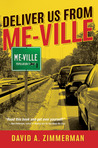 Deliver Us from Me-Ville