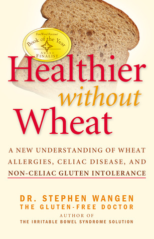 Healthier Without Wheat by Stephen Wangen
