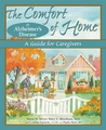 The Comfort of Home for Alzheimer's Disease: A Guide for Caregivers (Comfort of Home, The)