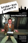 Broke-Ass Stuart's Guide to Living Cheaply in San Francisco
