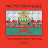 Macy's on Parade: A Pop-Up Celebration of Macy's Thanksgiving Day Parade