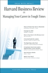 Harvard Business Review on Managing Your Career in Tough Times