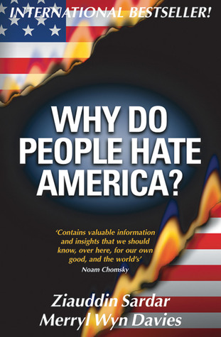 Why Do People Hate America? by Ziauddin Sardar
