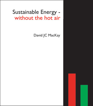 Sustainable Energy - Without the Hot Air by David J.C. MacKay