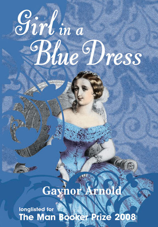 Girl in a Blue Dress by Gaynor Arnold — Reviews Discussion ...