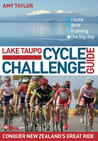 Lake Taupo Cycle Challenge Guide: Conquer New Zealand's Great Ride