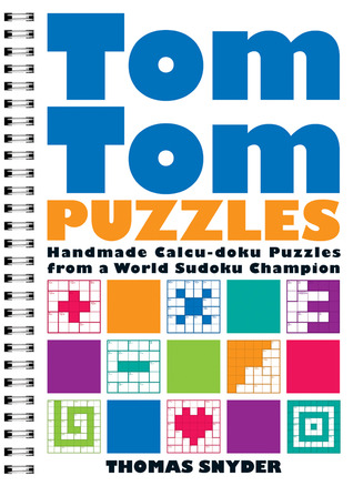 TomTom Puzzles: Handmade Calcu-doku Puzzles from a World Sudoku Champion