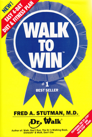 Walk To Win: The Easy 4 Day Diet & Fitness Plan
