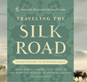 Traveling the Silk Road: Ancient Pathway to the Modern World