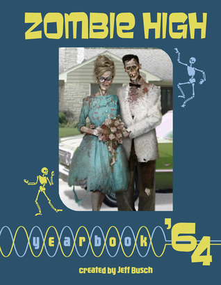 Zombie High Yearbook '64 by Jeff Busch