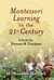 Montessori Learning in the 21st Century by M. Shannon Helfrich