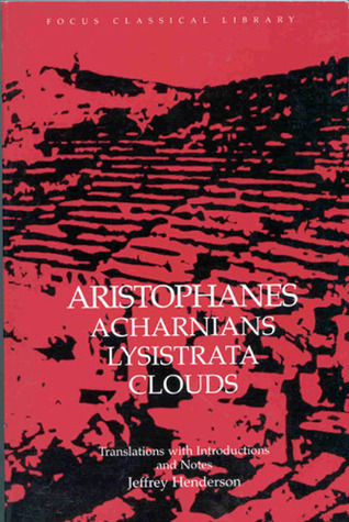 Acharnians/Lysistrata/Clouds by Aristophanes