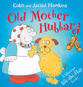 Old Mother Hubbard: A Hilarious Lift-the-Flap Book!