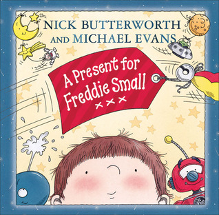 A Present for Freddie Small by Nick Butterworth