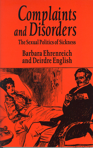 Complaints and Disorders by Barbara Ehrenreich