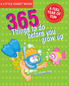 A Little Giant Book: 365 Things to Do Before You Grow Up: Explore, discover, try something new every day!