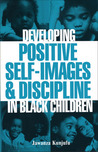 Developing Positive Self-Images  Discipline in Black Children
