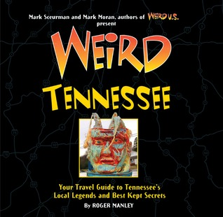 Weird Tennessee by Roger Manley