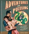 Adventures in Puzzling: Multi-Puzzle Extravaganzas for the Brave, Bold  Bright