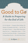 Good to Go: A Guide to Preparing for the End of Life