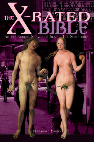 The X-Rated Bible by Ben Edward Akerley