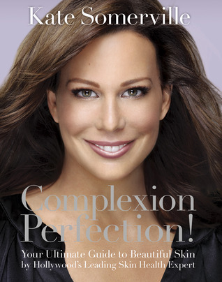 Complexion Perfection! by Kate Somerville