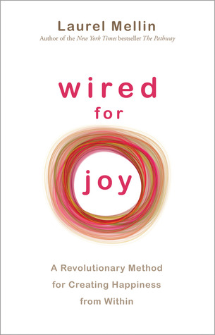 Wired For Joy by Laurel Mellin