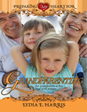 Preparing My Heart for Grandparenting: For Grandparents at Any Stage of the Journey