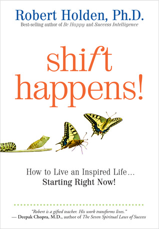 Shift Happens by Robert Holden