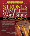 Strong's Complete Word Study Concordance: Expanded Edition (Word Study)