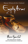 Empty Arms: More Than 60 Life-Giving Stories of Hope from the Devastation of Abortion