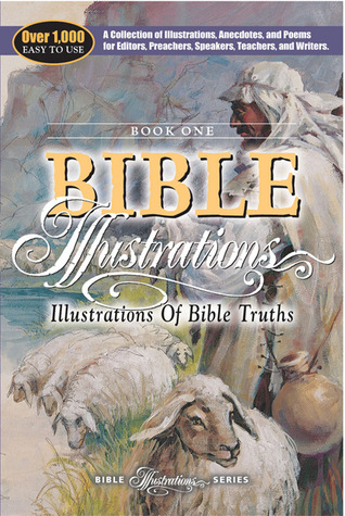 Illustrations of Bible Truths (Bible Illustrations Series) (Bible Illustration Series)