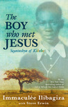 The Boy Who Met Jesus by Immaculée Ilibagiza