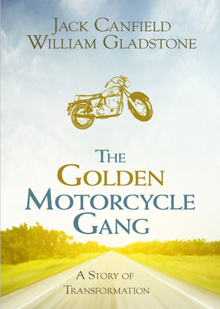 The Golden Motorcycle Gang by Jack Canfield