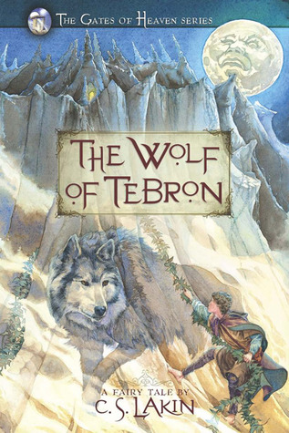 The Wolf of Tebron by C.S. Lakin