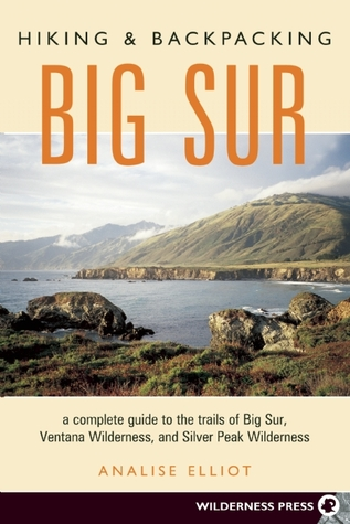 Hiking and Backpacking Big Sur by Analise Elliot