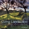Living Landscape: The Extraordinary Rise of the East Bay Regional Park District and How It Preserved 100,000 Acres