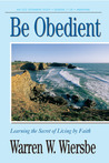 Be Obedient (Genesis 12-24): Learning the Secret of Living by Faith