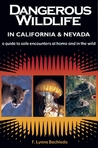 Dangerous Wildlife in California and Nevada: A Guide to Safe Encounters at Home and in the Wild
