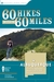 60 Hikes Within 60 Miles: A...