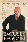Excuses Begone! How to Change Lifelong, Self-Defeating Thinki... by Wayne W. Dyer