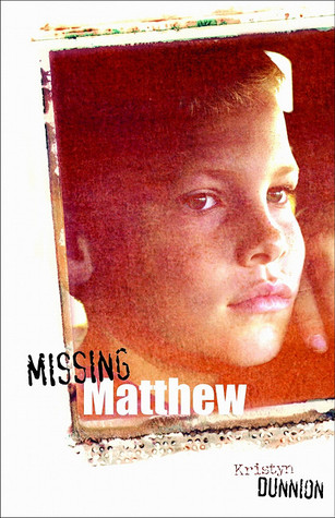 Missing Matthew by Kristyn Dunnion